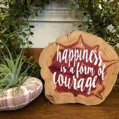 Such pretty cedar & I love this saying :)