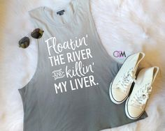 Floatin' The River and Killin' My Liver, Lake Shirt, Muscle Tank, Ombre Muscle Tank, Floating the River Tank by 1OneCraftyMomma on Etsy