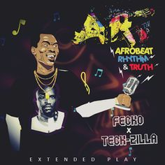 """DEF!NITION OF FRESH : Fecko x Teck-Zilla - The A.R.T EP...Fecko's highly anticipated collaborative project with revered hip-hop producer - Teck-Zilla is finally out. The EP, aptly titled A.R.T, an acronym for """"Afrobeat, Rhythm & Truth"""", is a Fela-inspired project, that fuses different genres of music - say hip-hop, afro-pop, and lots more - on a single compilation.  The EP features Nigerian artists Maka, Phlow, the legendary Modenine, Halogen, Villy, Tupengo, Shukid and more."""