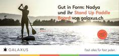 Gut in Form: Nadya und ihr Stand Up Paddle Board von galaxus.ch. #GalaxusLive #Galaxus