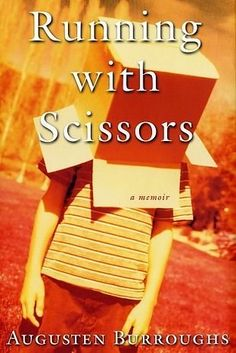 Running with Scissors by Augusten Burroughs | 39 Books About Families More Dysfunctional Than Yours