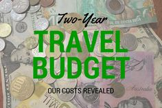Two-Year Travel Budget Our Costs Revealed by JetSettingFools.com ~ http://jetsettingfools.com/two-year-travel-budget-our-costs-revealed/