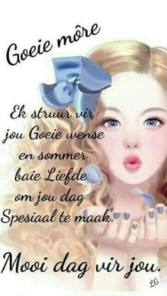 Good Morning Greetings, Good Morning Wishes, Good Morning Quotes, Lekker Dag, Sleep Quotes, Afrikaanse Quotes, Goeie Nag, Goeie More, Morning Blessings