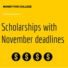 50 college scholarships and contests with November deadlines!Scholarships with November deadlines