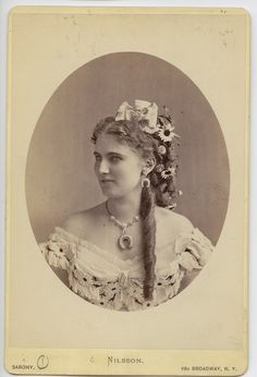 Swedish soprano Christine Nilsson. I LOVE old photographs - they're so charming! She's so beautiful!