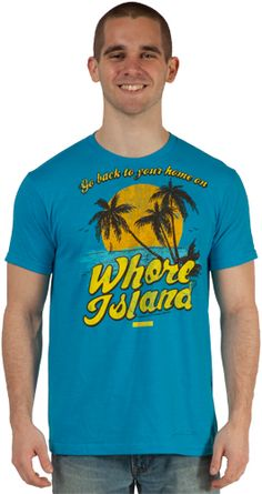This Whore Island Shirt features Will Ferrel's quote from Anchorman,