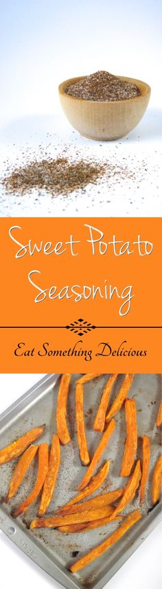 Sweet Potato Seasoning   Eat Something Delicious - The perfect seasoning blend for sweet potatoes - baked, mashed, steamed, fries, tots,... really any form you can think of!