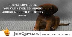 Quotes About Dogs - 32 Cute Dog Quotes, Best Quotes, Picture Quotes, Cute Dogs, Dog Lovers, Sayings, Best Quotes Ever, Lyrics, Word Of Wisdom