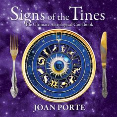 Signs of the Tines: The Ultimate Astrological Cookbook Astrology Books, Course Meal, Recipe Organization, Numerology, Ebook Pdf, Zodiac Signs, Graphic Design, How To Plan