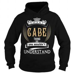 I Love  CABE  Its a CABE Thing You Wouldnt Understand  T Shirt Hoodie Hoodies YearName Birthday Shirts & Tees