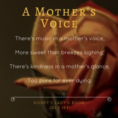 A Mothers Voice - Godey's Lady's Book (1830 to 1898) http://www.accessible-archives.com/collections/godeys-ladys-book/