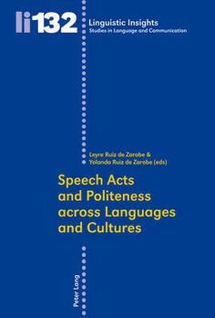 Speech acts and politeness across languages and cultures / Leyre Ruiz de Zarobe & Yolanda Ruiz de Zarobe (eds) - Bern : Peter Lang, cop. 2012