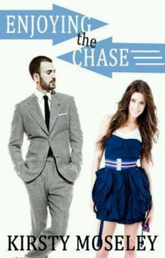 Enjoying the chase- Kirsty Moseley. A brilliant book I found on wattpad. You laugh, you'll cry, it will change your life.