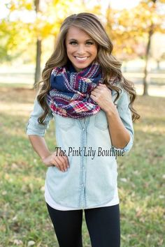 Wear my chambray shirt with black leggings and Sera's plaid scarf or the plaid scarf that I ordered.