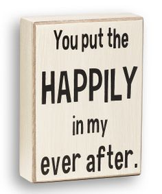 'You Put the Happily' Box Sign