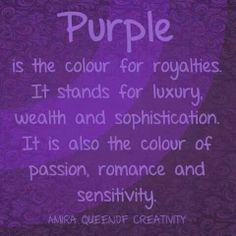 Purple is my favourite colour because it is very pretty and it symbolises royalty and sophistication.