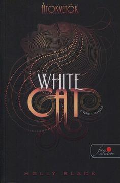 Átokvetők - White Cat - A fehér macska (Holly Black) Holly Black, Neon Signs