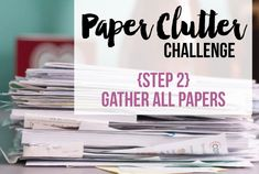 Tackle your paper clutter! We're breaking it down step by step, and today we're gathering up al our papers.