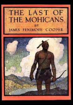 The Last of the Mohicans: A Narrative of 1757 by James Fenimore Cooper, illustrated by N.C. Wyeth