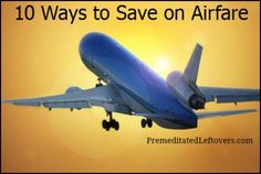 10 ways to save on airfare - tips for traveling on a budget