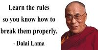 Dalai Lama...Yea like elected officials & lawyers....