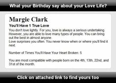 What your Birthday says about your love life? Find at http://apps.ifunster.com/birthday_say_about_love