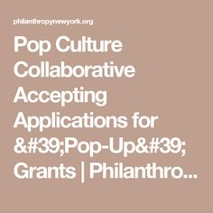 Pop Culture Collaborative Accepting Applications for 'Pop-Up' Grants | Philanthropy New York