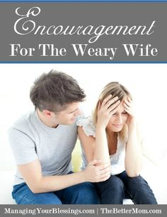 Are you weary? There comes a point in every wife's journey where she has to fight for her marriage and her heart. Be encouraged if you are in a season of fatigue.