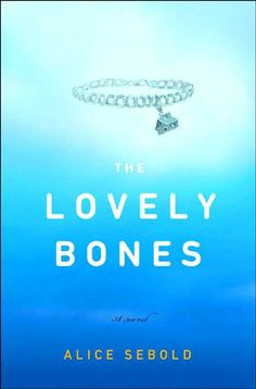 The Lovely Bones by Alice Sebold. Definitely cried reading this book.