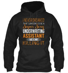 Underwriting Assistant - Super Sexy