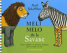 deslivresetlesenfants: Méli-Mélo de la savane – A.Scheffler – 44 p. - Gallimard jeunesse – 2015 – 13,50 €