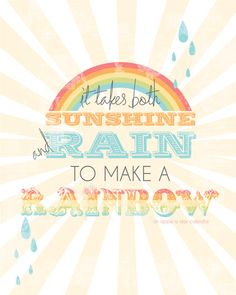 To Make a Rainbow.... $13.00, via Etsy. great thing to remember...