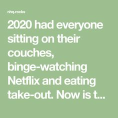 2020 had everyone sitting on their couches, binge-watching Netflix and eating take-out. Now is the time to reconsider actions and habits that overtook us in 2020 and take steps to make improvements. 2021 is the year to get back your health. Watch Netflix, Take Out, Couches, You Got This, How To Get, Eat, Canapes, Couch, Its Ok