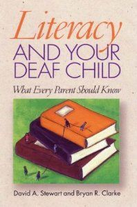 Literacy and Your Deaf Child: What Every Parent Should Know: David A. Stewart, Bryan R. $19.33. This incisive book provides parents with the means to ensure that their deaf or hard of hearing child becomes a proficient reader and writer.