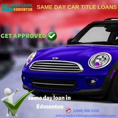 If you are facing money problems so now you can get a loan in Edmonton on the same day. You can apply for car title loan in Edmonton. We provide you good services.