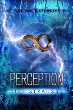 Perception (Perception by Lee Strauss — YA Science Fiction Dystopia Romance Book 1, The Book, Books To Read, My Books, Learning To Write, Free Kindle Books, Book Authors, Great Books, Book Lovers