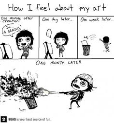 I usually feel like burning my painting right from the start...