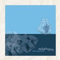 Niños mutantes - Náufragos (CD) - Ernie Producciones 2012