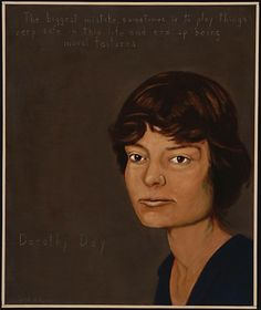 """Dorothy Day Social Activist, Journalist : 1897 - 1980 """"The biggest mistake sometimes is to play things very safe in this life and end up being moral failures. Wise Women, Real Women, Dorothy Day, Social Activist, Head And Heart, Pope John Paul Ii, Social Services, Family Album, Tell The Truth"""