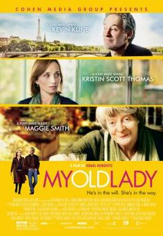 My Old Lady - An American inherits an apartment in Paris that comes with an unexpected resident. 2014