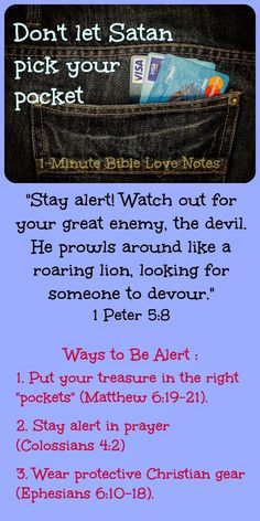 It's important that we Christians understand the steps we can take to keep Satan from stealing our spiritual treasures. ♥ 1-Minute Devotion ♥ To read devotion, click the image and when it enlarges, click again.