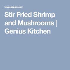 Stir Fried Shrimp and Mushrooms | Genius Kitchen