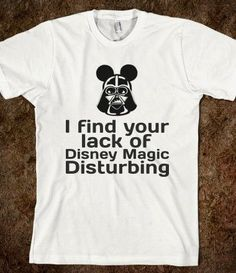 Kane, Darth Mickey Finds You Disturbing - Best way to show Disney and Star Wars Love- perfect t-shirt for Disney's Star Wars Weekend - Mickey Mouse - Darth Vader - only on Skreened Disney Dream, Disney Style, Disney Love, Disney Magic, Funny Disney, Disney Family, Disney Shirts, Disney Outfits, Disneyland Outfits