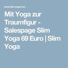 Mit Yoga zur Traumfigur - Salespage Slim Yoga 69 Euro   Slim Yoga