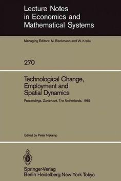 Technological Change, Employment and Spatial Dynamics: Proceedings of an International Symposium on Technological...
