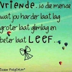 Afrikaans Vriende Words Quotes, Wise Words, Life Quotes, Sayings, Afrikaanse Quotes, Proverbs Quotes, True Friends, Friendship Quotes, Cool Words
