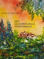 Leseproben für kleine Schmökerratten: Der geheimnisvolle Himbeerwald von Susanne Gottsch...