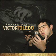 """Victor Toledo presenta """"Herencia de Abuelo"""""""