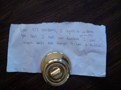 Our doorknob was stolen at a party we threw last weekend, today it shows back up with this note.