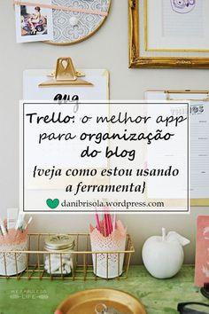 O Trello tem se tornado o aplicativo que mais me ajuda a ser organizada e produtiva no blog. Clique no link para saber o porquê de eu estar gostando tanto dele.
